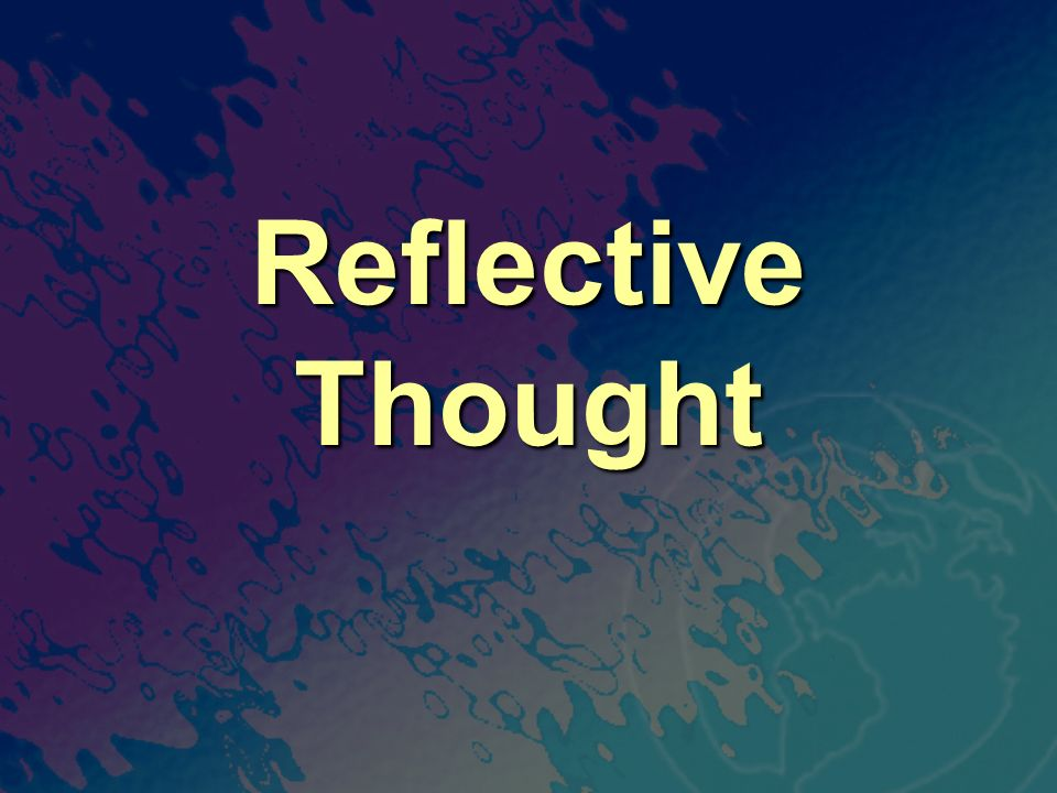 Reflective Thought