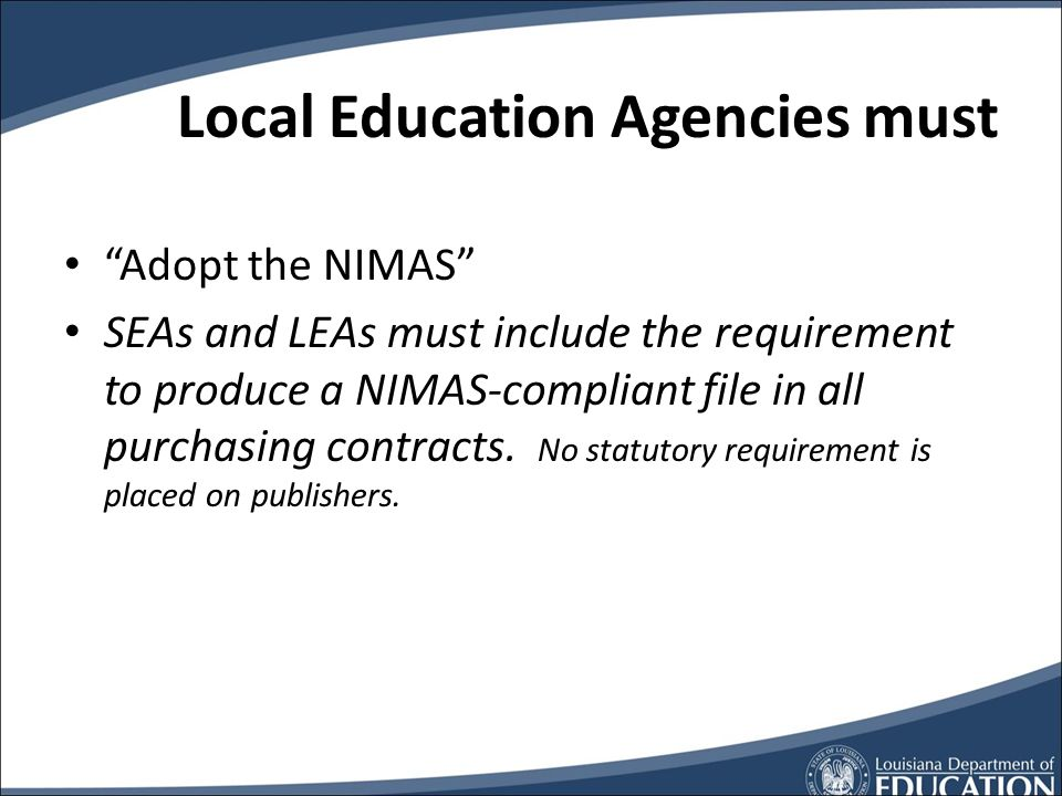 LA Action on AIM and NIMAS AIM Consortium AIM on the IEP AIM website AIM PD AIM ordering process AIM Decision Making Guidelines NIMAS Coordinator and Authorized User Bulletin 1794State Textbook Adoption Policy and Procedure Manual (LAC28:XXXIII.301, 303, 319, 503, 723, and 2001)