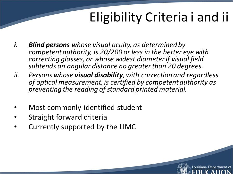 NIMAS Eligibility Students identified as having a print disability as defined by the Library of Congress regulations (36 CFR 701.6(b)(1)) Can receive digital files from the National Instructional Materials Center (NIMAC) Federal Register 34 CFR Parts 300 and 301, p.