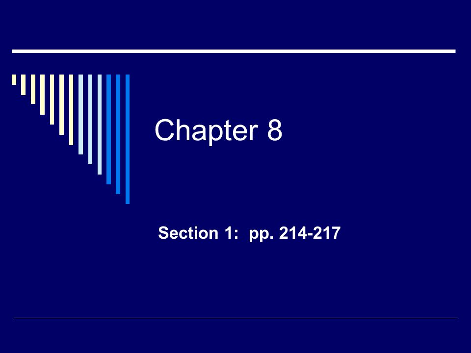 Chapter 8 Section 1: pp