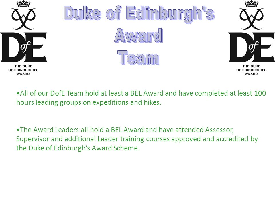 All of our DofE Team hold at least a BEL Award and have completed at least 100 hours leading groups on expeditions and hikes.