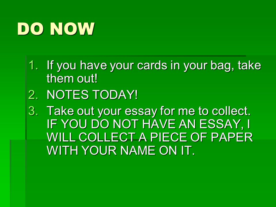 DO NOW 1.If you have your cards in your bag, take them out.