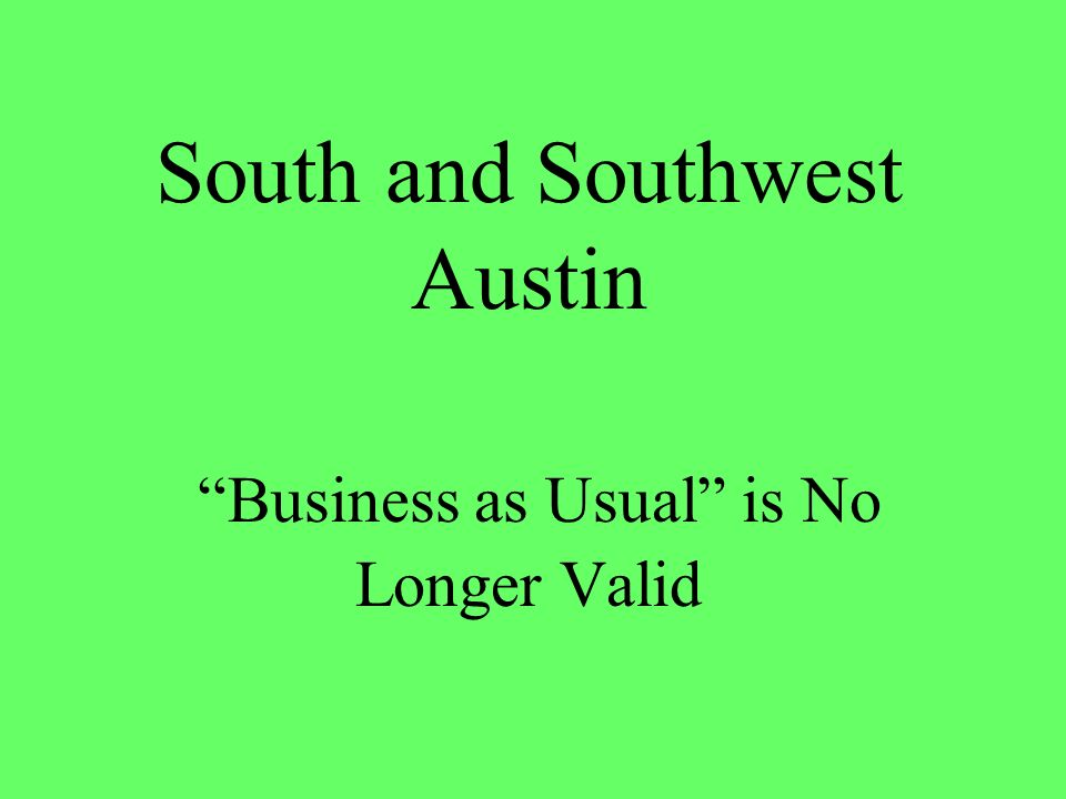 South and Southwest Austin Business as Usual is No Longer Valid