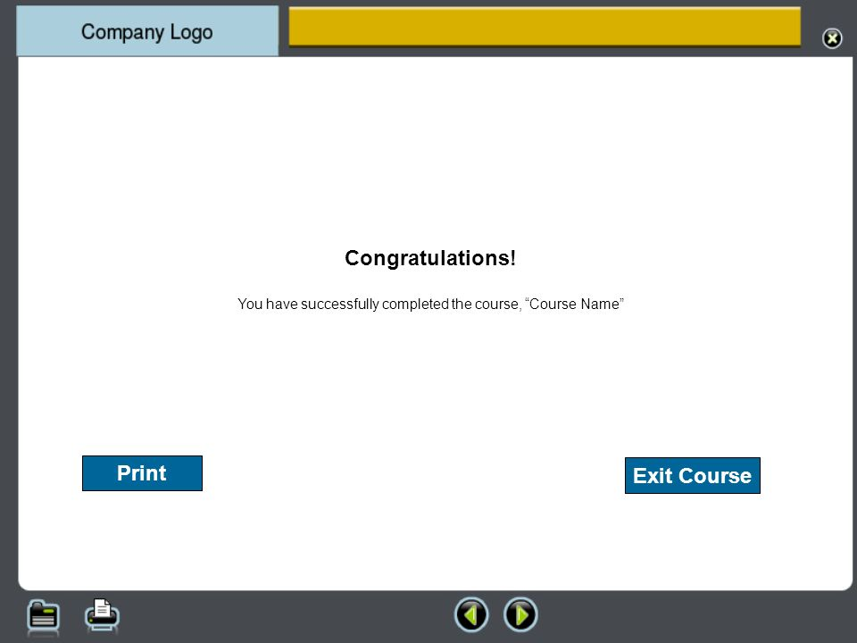 Congratulations! You have successfully completed the course, Course Name Print Exit Course