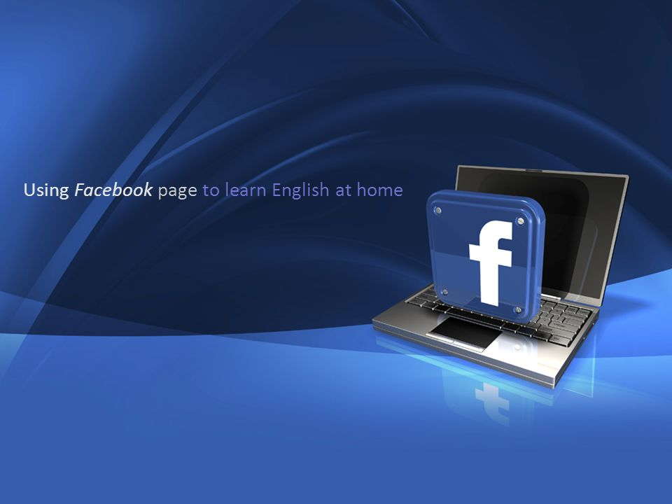 Using Facebook page to learn English at home