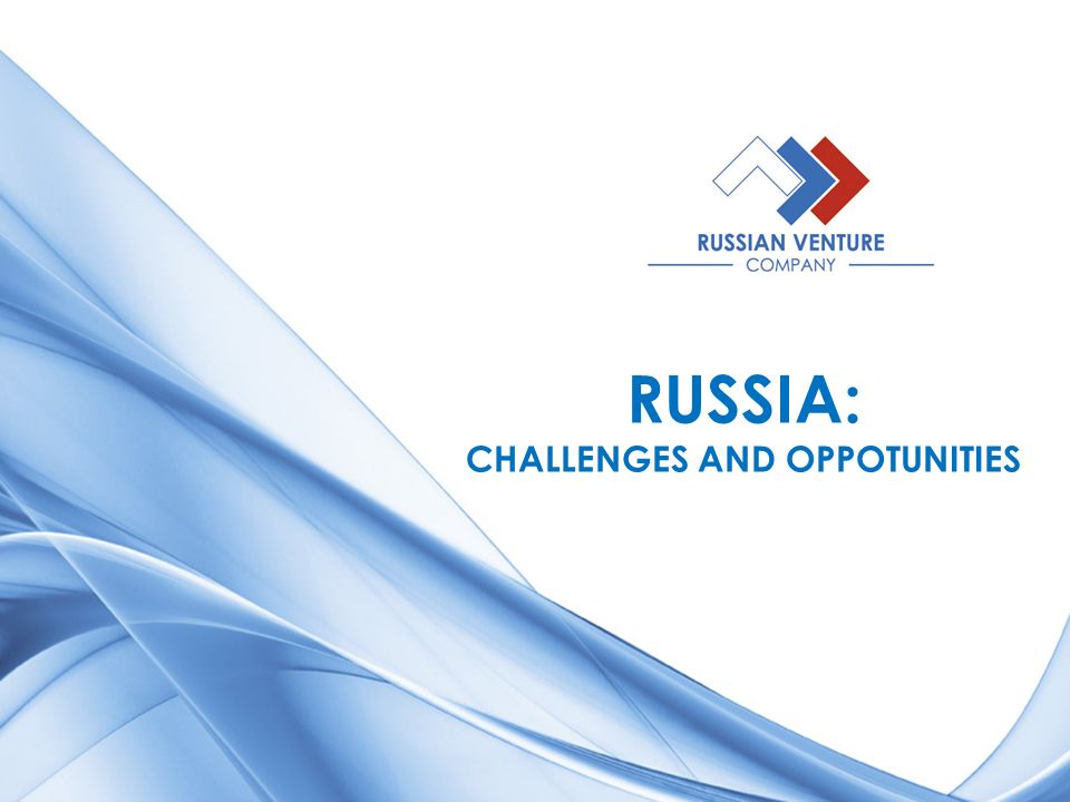 RUSSIA: CHALLENGES AND OPPOTUNITIES