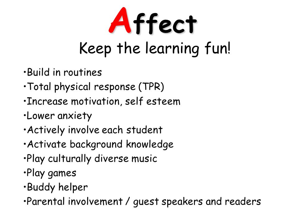 A ffect Keep the learning fun.