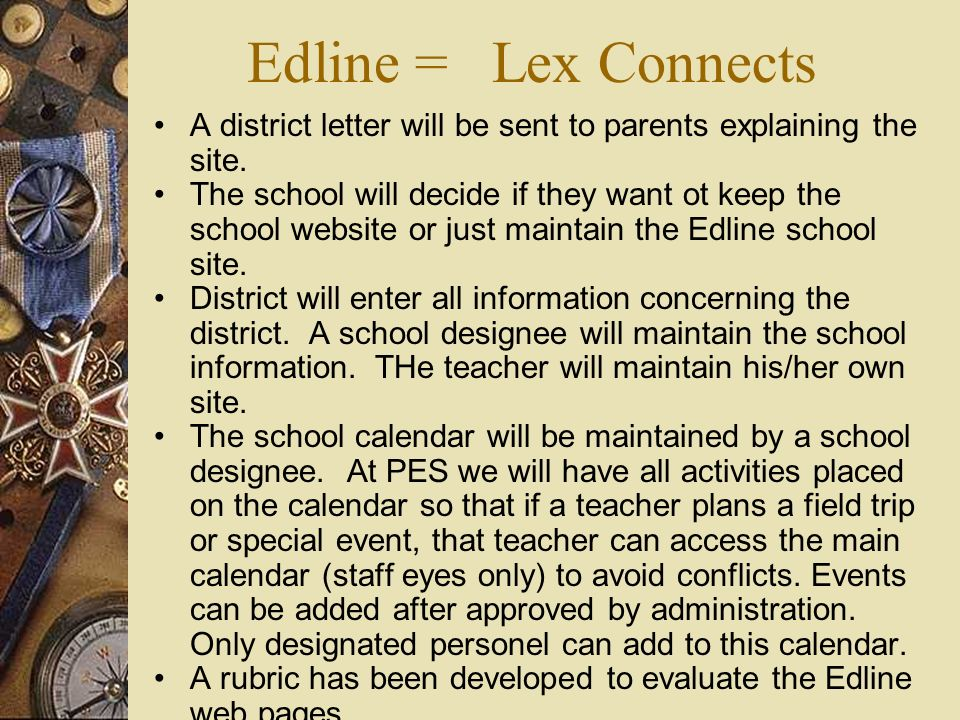 Edline = Lex Connects A district letter will be sent to parents explaining the site.