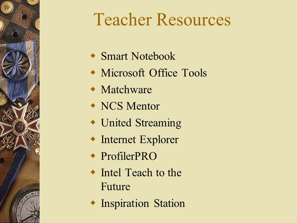 Teacher Resources Smart Notebook Microsoft Office Tools Matchware NCS Mentor United Streaming Internet Explorer ProfilerPRO Intel Teach to the Future Inspiration Station