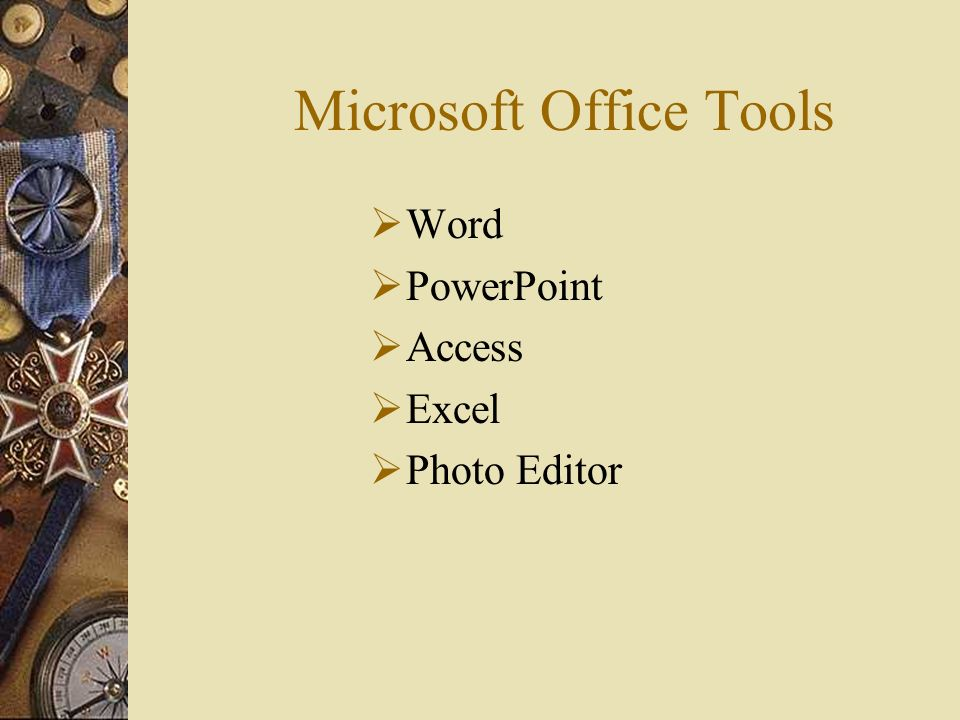Microsoft Office Tools Word PowerPoint Access Excel Photo Editor