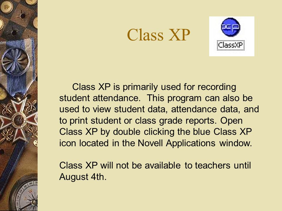 Class XP Class XP is primarily used for recording student attendance.