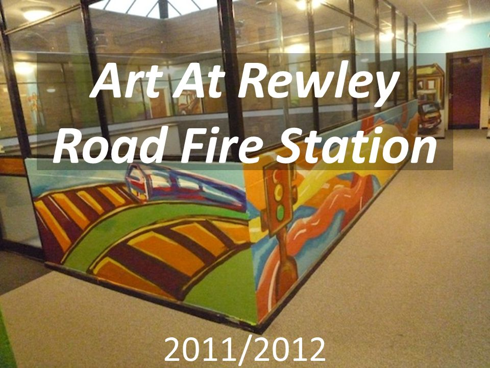 Art At Rewley Road Fire Station 2011/2012