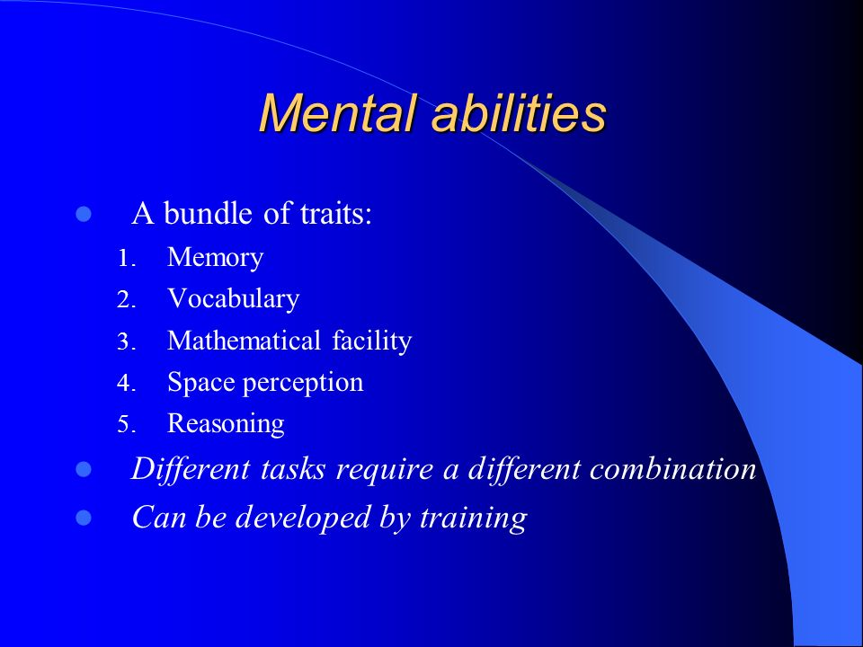Mental abilities A bundle of traits: 1. Memory 2.