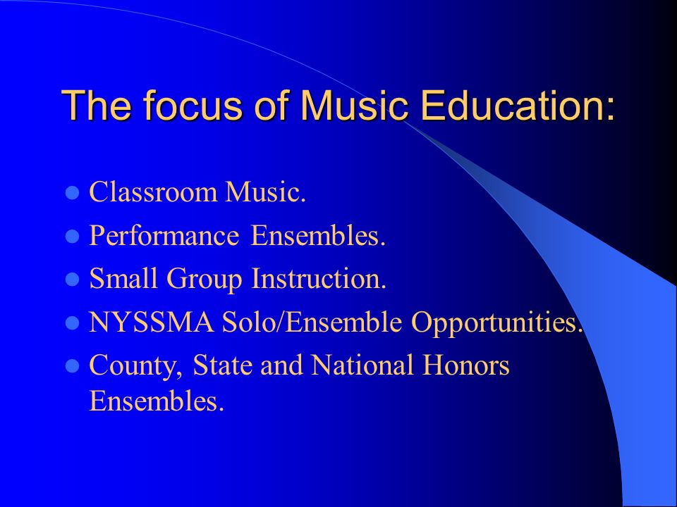 The focus of Music Education: Classroom Music. Performance Ensembles.