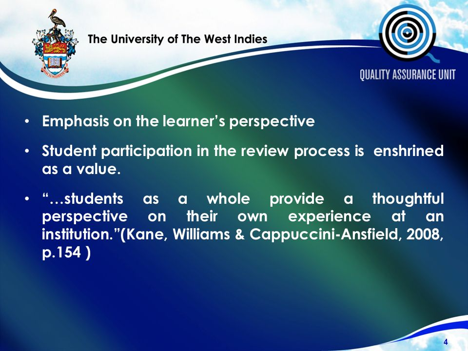 Emphasis on the learners perspective Student participation in the review process is enshrined as a value.