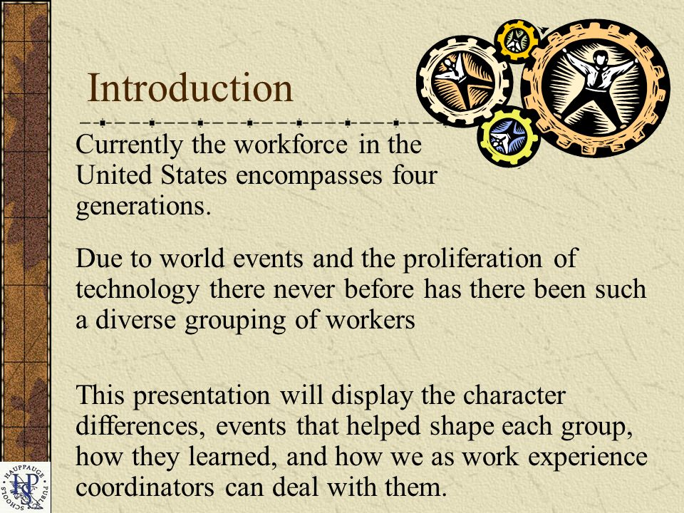 Introduction Currently the workforce in the United States encompasses four generations.