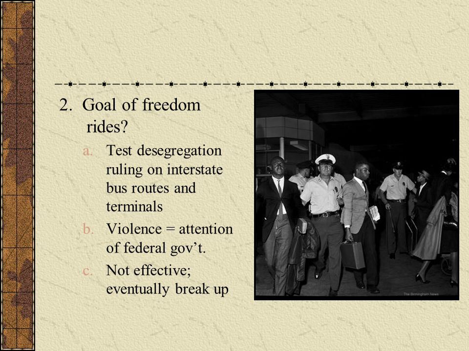 2. Goal of freedom rides.