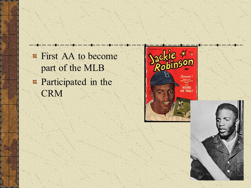 First AA to become part of the MLB Participated in the CRM