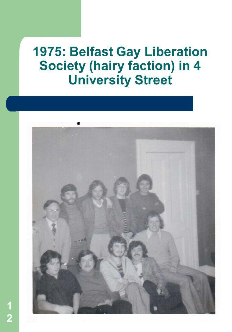 : Belfast Gay Liberation Society (hairy faction) in 4 University Street