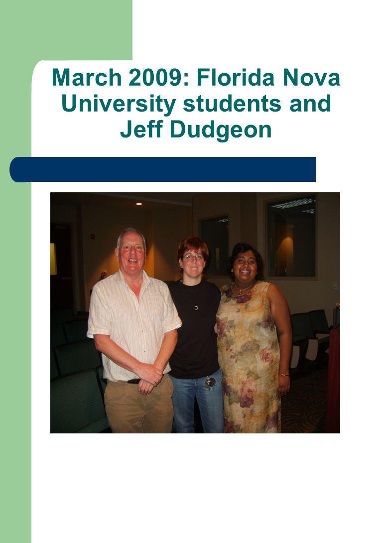 March 2009: Florida Nova University students and Jeff Dudgeon