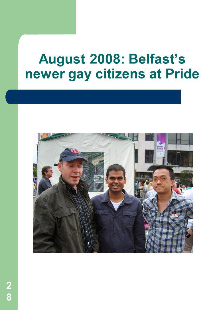 28 August 2008: Belfasts newer gay citizens at Pride