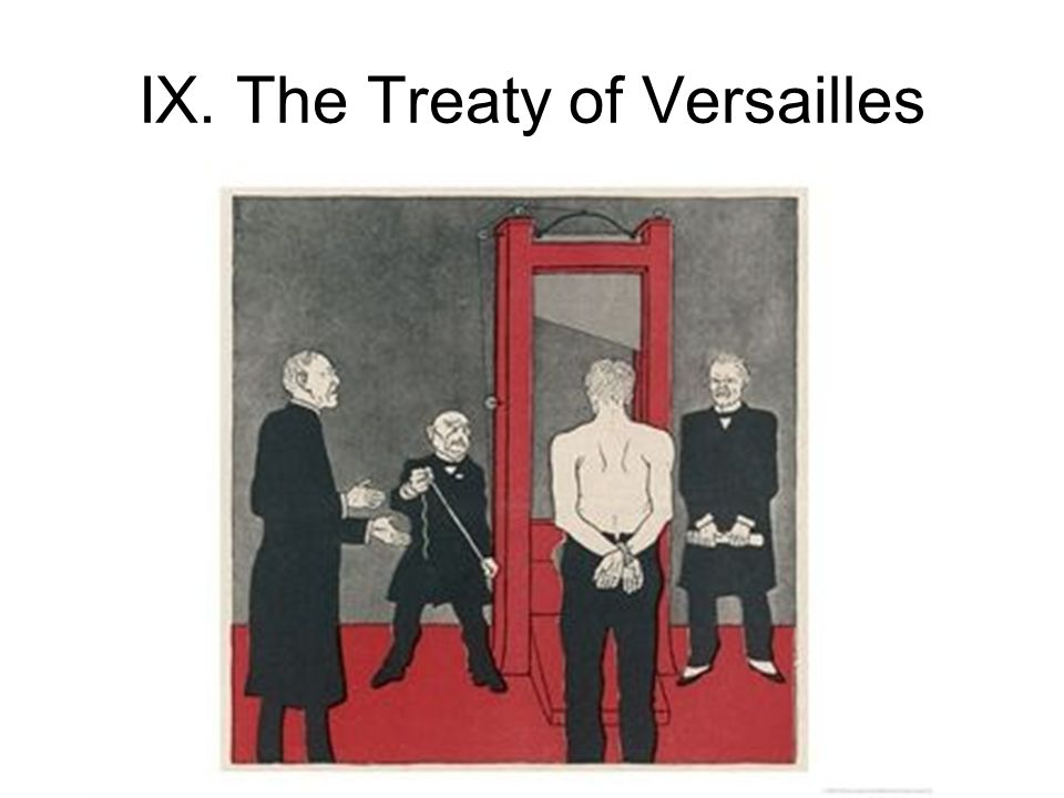 IX. The Treaty of Versailles