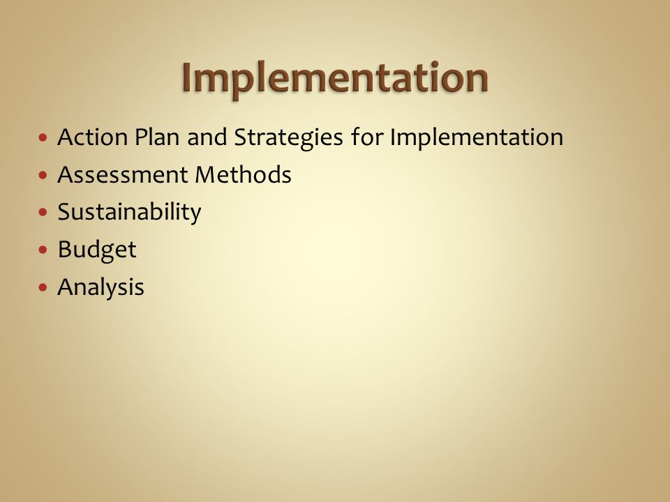 Action Plan and Strategies for Implementation Assessment Methods Sustainability Budget Analysis