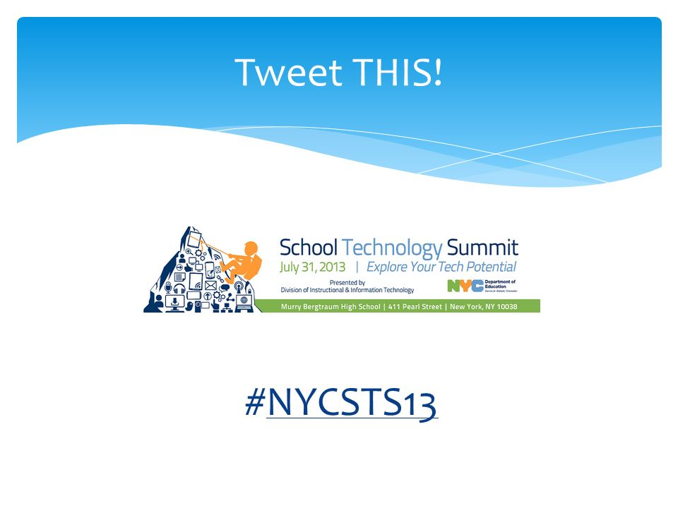 Tweet THIS! #NYCSTS13