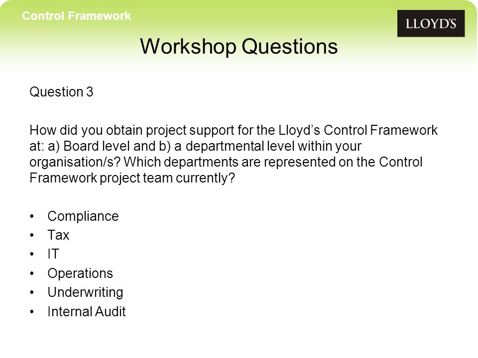 Question 3 How did you obtain project support for the Lloyds Control Framework at: a) Board level and b) a departmental level within your organisation/s.