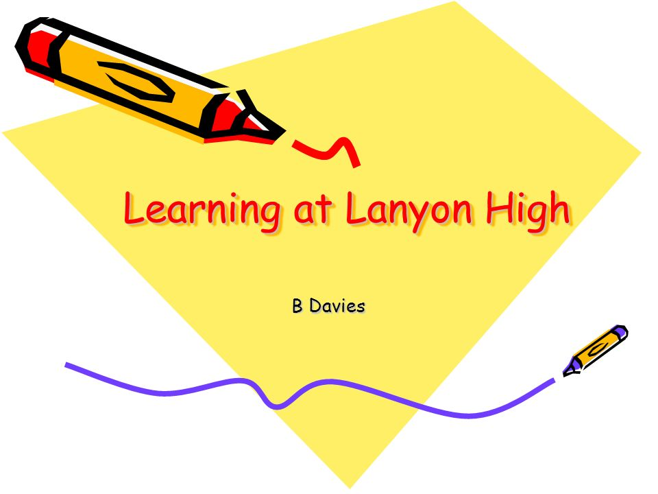 Learning at Lanyon High B Davies