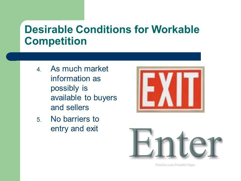 Desirable Conditions for Workable Competition 4.