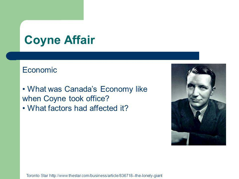 Coyne Affair Economic What was Canadas Economy like when Coyne took office.