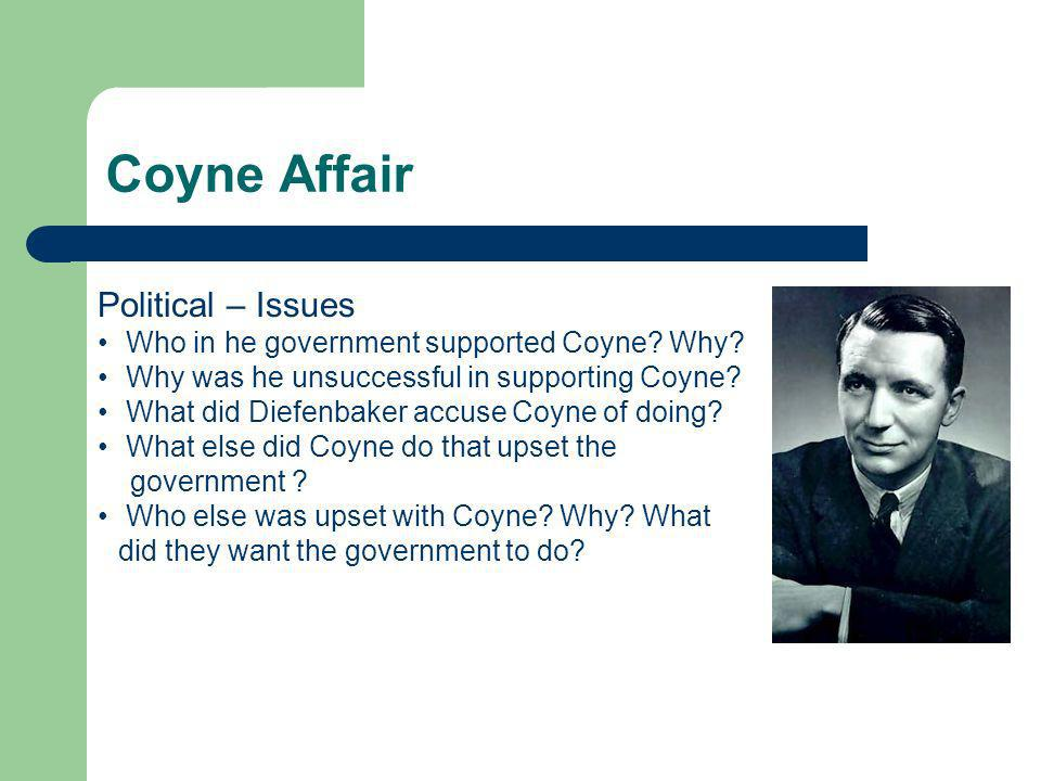 Coyne Affair Political – Issues Who in he government supported Coyne.