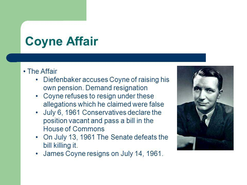 Coyne Affair The Affair Diefenbaker accuses Coyne of raising his own pension.