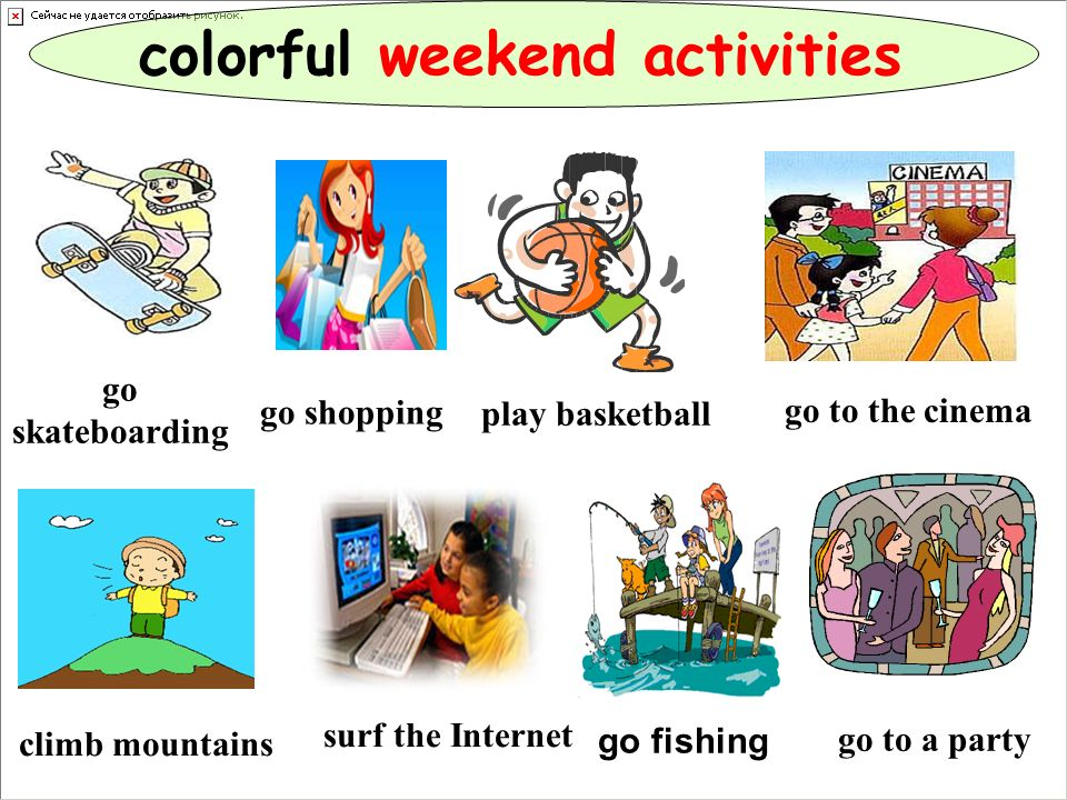 colorful weekend activities go fishing go shopping go skateboarding play basketball go to the cinema climb mountains surf the Internet go to a party