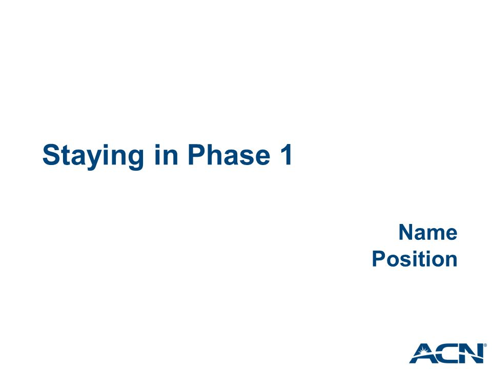 Staying in Phase 1 Name Position