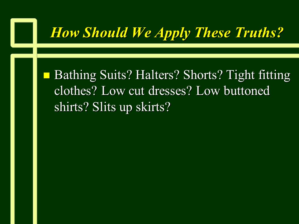 How Should We Apply These Truths. n Bathing Suits.