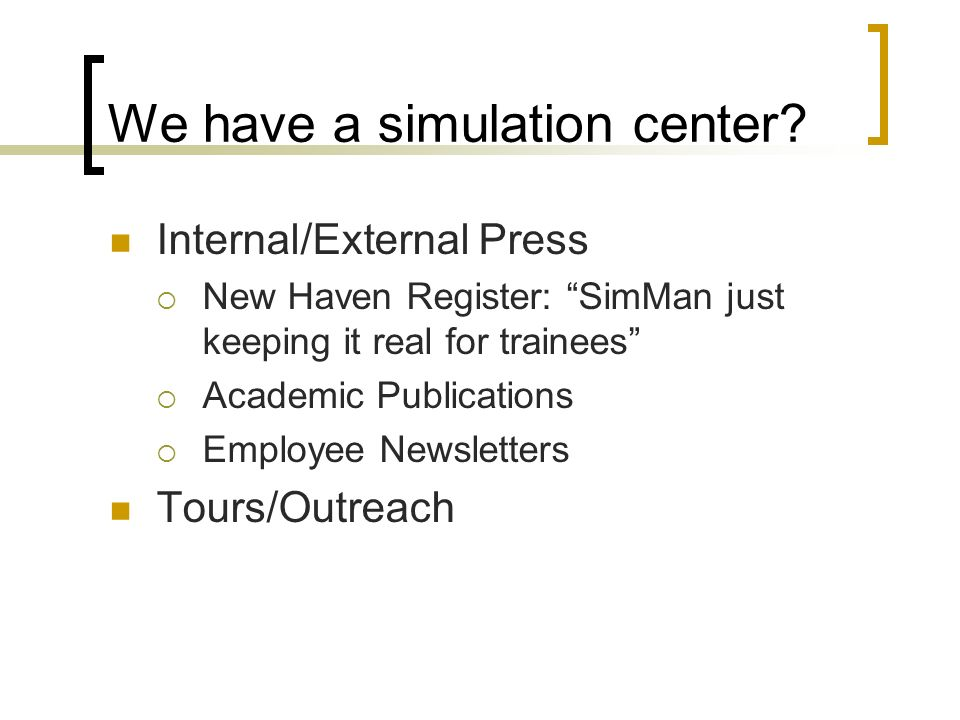 We have a simulation center.