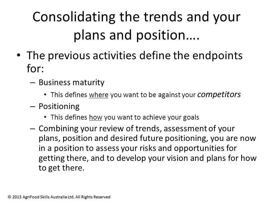 Consolidating the trends and your plans and position….
