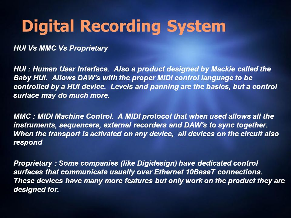 Digital Recording System HUI Vs MMC Vs Proprietary HUI : Human User Interface.