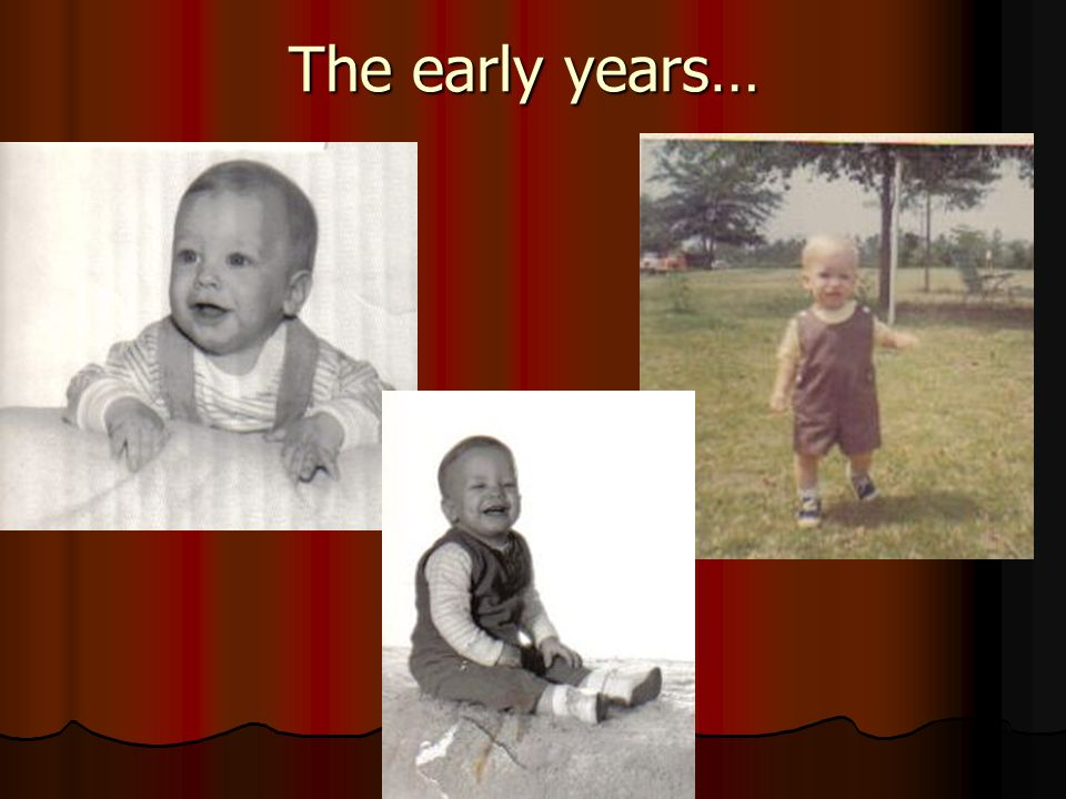 The early years…