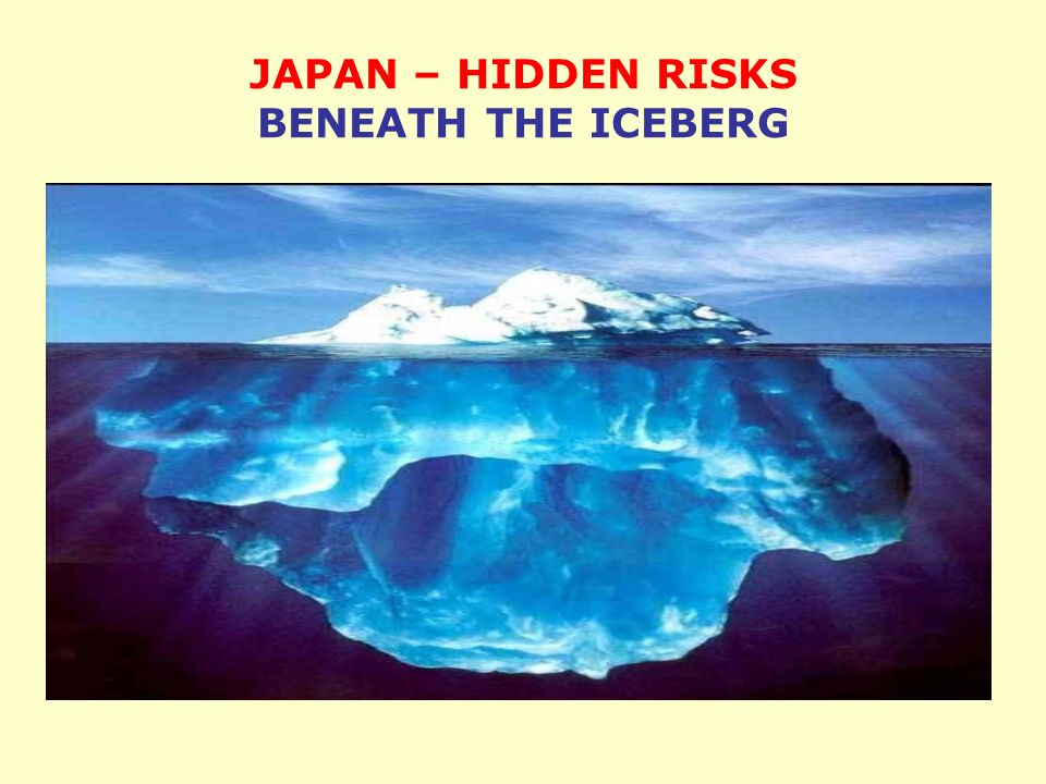 JAPAN – HIDDEN RISKS BENEATH THE ICEBERG
