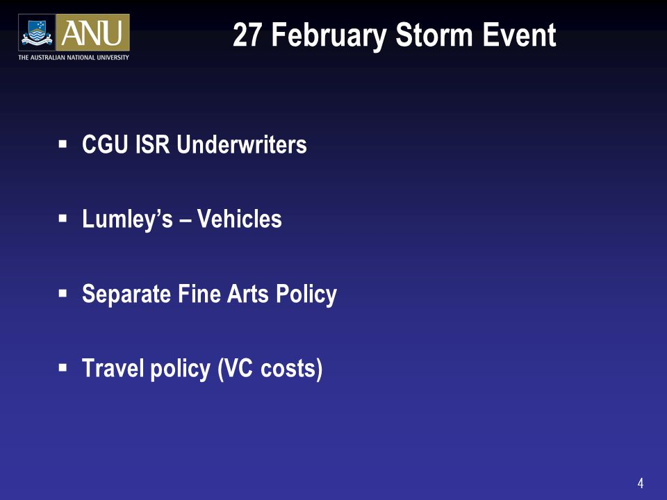 4 27 February Storm Event CGU ISR Underwriters Lumleys – Vehicles Separate Fine Arts Policy Travel policy (VC costs)