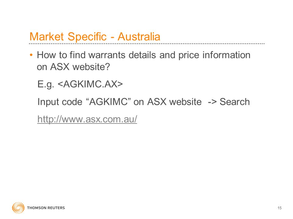 Market Specific - Australia How to find warrants details and price information on ASX website.