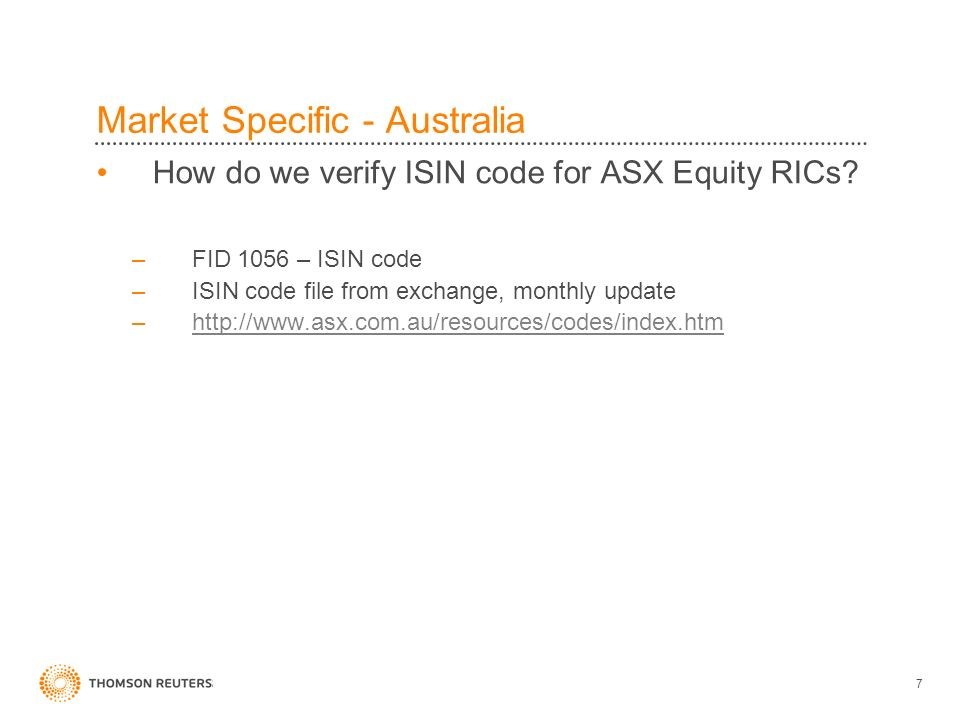 7 Market Specific - Australia How do we verify ISIN code for ASX Equity RICs.