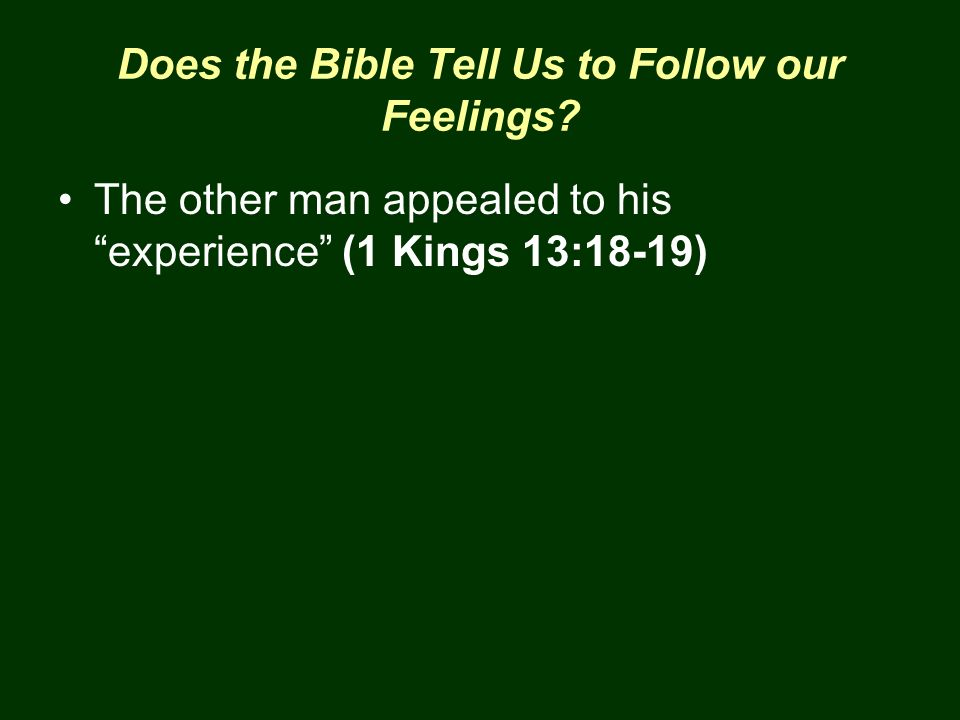 Does the Bible Tell Us to Follow our Feelings.