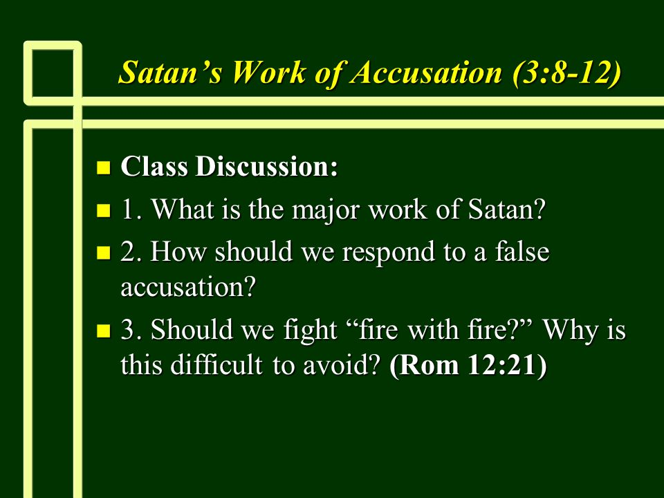 Satans Work of Accusation (3:8-12) n Class Discussion: n 1.