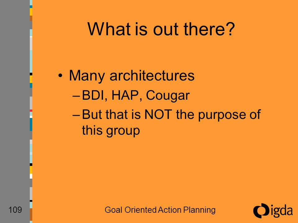 109Goal Oriented Action Planning What is out there.