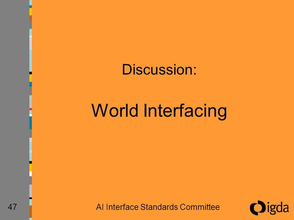 47AI Interface Standards Committee Discussion: World Interfacing