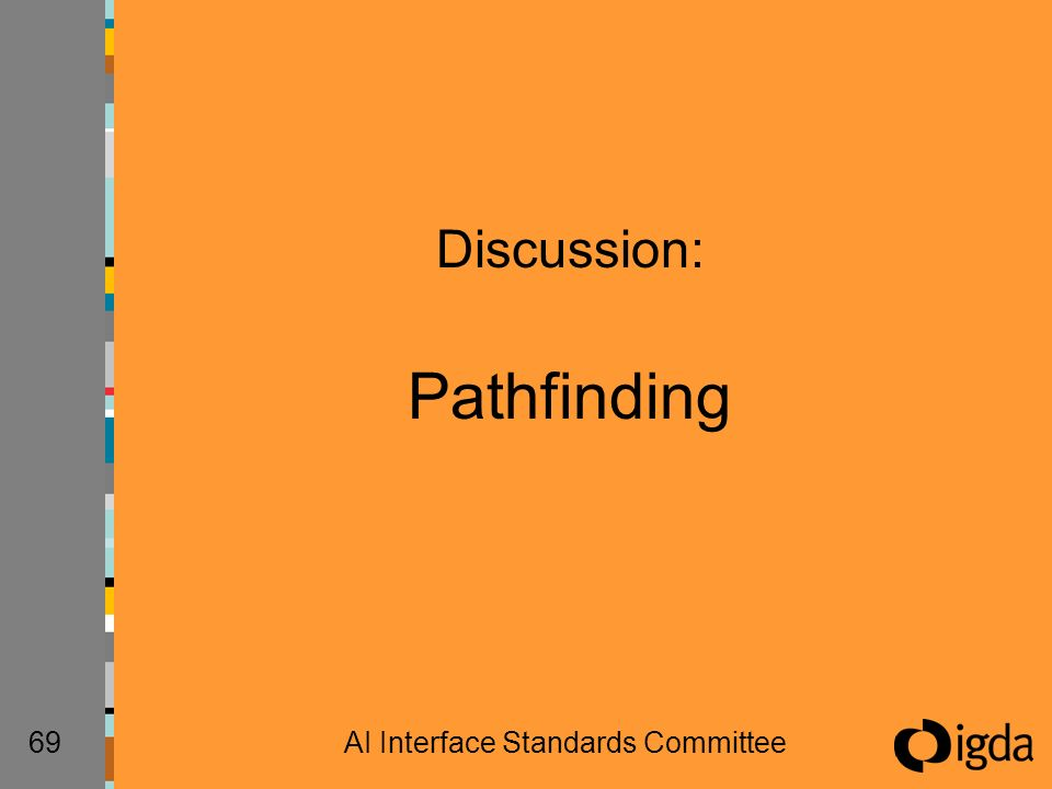 69AI Interface Standards Committee Discussion: Pathfinding